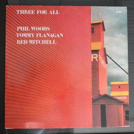 Phil Woods / Tommy Flanagan / Red Mitchell – Three For All